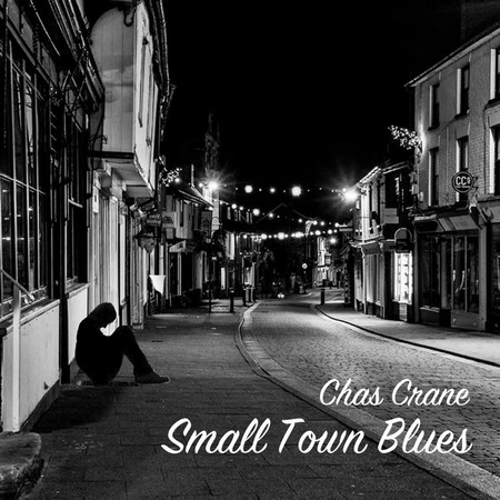 Chas Crane - Small Town Blues (2019)
