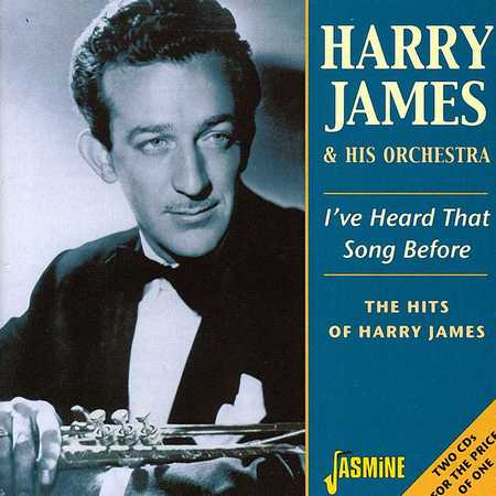 Harry James & His Orchestra - I've Heard That Song Before (2001)